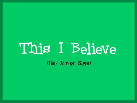 www this i believe org essays List your i believe  statement explain why the reader should care about your essay and learn from your belief title: this i believe- essay outline author.