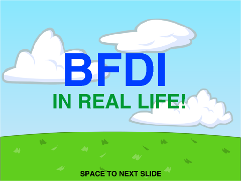 Bfdi In Real Life On Scratch
